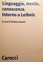 Stefano Gensini Linguaggio, mente, conoscenza Intorno a Leibniz Carocci 2005