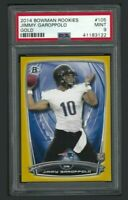2014 BOWMAN JIMMY GAROPPOLO GOLD ROOKIE PSA 9 MINT  #105/399  49ERS