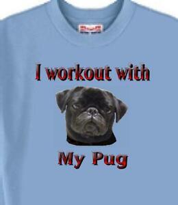 Dog T Shirt - I Workout with My Pug ---------- Short Sleeve