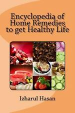 Encyclopedia of Home Remedies to Get Healthy Life by Izharul Hasan (2014,...