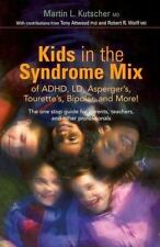 Kids in the Syndrome Mix of ADHD, LD, Asperger's, Tourette's, Bipolar, and More…