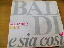"""ALEANDRO BALDI E SIA COSI   7"""""""