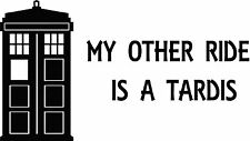 My Other Ride Is A Tardis Doctor Who Vinyl Decal Sticker