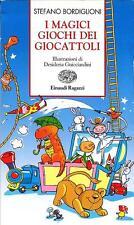 I magici giochi dei giocattoli. di Stefano Bordiglioni - Ed. Einaudi