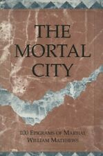 "WILLIAM MATTHEWS - ""THE MORAL CITY: 100 EPIGRAMS OF MARTIAL""- OHIO REVIEW (1995)"