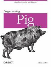 Programming Pig by Alan Gates (2011, Paperback)