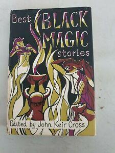 BEST BLACK MAGIC STORIES EDITED BY JOHN KEIR CROS  HARDBACK 1ST ED 1ST PRINTING