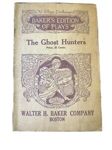 1928 The Ghost Hunters by Lura Watkins Baker's Edition Of Plays Theater Booklet