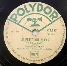 MICHELE DOLAN 78 Le Petit Vin Blanc rare French Pop  #C 1146