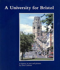 University for Bristol: A History in Text and Pictures by Carleton, Don