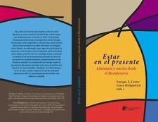 Estar en el presente. Literatura y nacion desde el Bicentenario