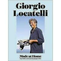 Giorgio Locatelli - Made at Home The Food I Cook For The People I Love Book NEW