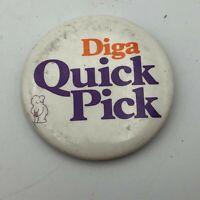 "Vintage Diga Quick Pick 2-1/4"" Pin Pinback Button Works Nevada City CA USA N8"