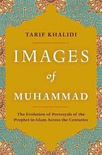Images of Muhammad: Narratives of the Prophet in Islam Across the Centuries by