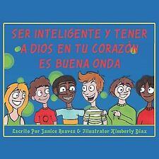 Ser Inteligente y Tener a Dios en Tu Corazón Es Buena Ond by Janice Reaves...