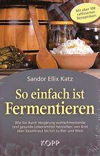 SO EINFACH IST FERMENTIEREN - Sandor Ellix Katz BUCH - KOPP VERLAG