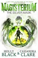Magisterium: The Silver Mask (The Magisterium) by Clare, Cassandra, Black, Holly