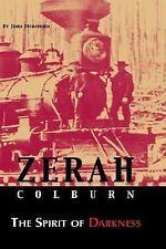 Zerah Colburn the Spirit of Darkness by John Mortimer (2005, Hardcover)