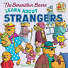 The Berenstain Bears Learn About Strangers (First Time Books) by Stan Berenstain