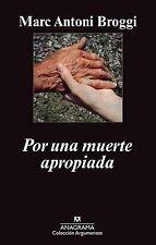 NEW Por una muerte apropiada (Spanish Edition) by Marc Antoni Broggi