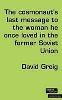 NEW The Cosmonaut's Last Message… (Modern Plays) by David Greig