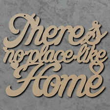 Theres No Place Like Home Sign - Wooden Laser Cut mdf Craft Blanks / Shapes