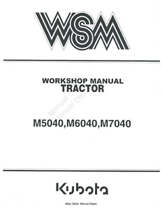 KUBOTA TRACTOR M5040 M6040 M7040 WORKSHOP MANUAL 2006 EDITION REPRINTED