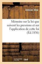 Memoire Sur la Loi Que Suivent les Pressions et Sur l'Application de Cette...