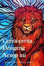 Cerita-Cerita Dongeng Aesop Ini : Aesop's Fables (Malay Edition) by Aesop...