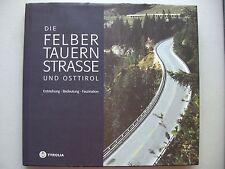 Felbertauernstraße und Osttirol Entstehung Bedeutung Faszination Felbertauern