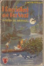 I CACCIATORI DEL FAR WEST - LA ZATTERA DEL NAUFRAGIO Motta Emilio Salgari 1935 *