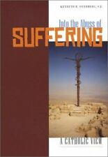 Into the Abyss of Suffering: A Catholic View-ExLibrary