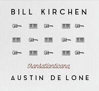 BILL KIRCHEN - TRANSATLANTICANA & AUSTIN DE LONE  CD NEUF