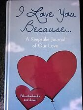 I  Love You Because .. A Keepsake Journal of Our Love