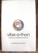 The Vibe-a-Thon: creating your life from the inside out by Jeanmarie Paolillo