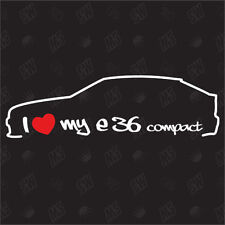 I love my BMW E36 Compact - Sticker, Shocker Tuning Car Sticker