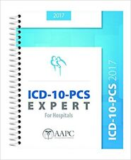 2017 edition -  ICD 10 pcs expert for hospitals by AAPC new spiral bound