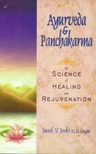 Ayurveda and Panchakarma : The Science of Healing and Rejuvenation by Sunil V. J