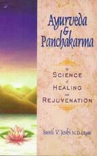 Ayurveda and Panchakarma The Science of Healing and Rejuvenation Sunil V. Joshi