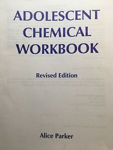 Adolescent Chemical Workbook by Alice Parker (1998, Revised) - CD Treatment F/S