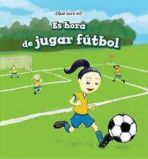 ¿Qué Hora Es? (Let's Tell Time): Es Hora de Jugar Fútbol (It's Time for the...