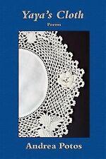 Yaya's Cloth by Andrea Potos (2007, Paperback)