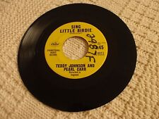 TEDDY JOHNSON AND PEARL CARR  SING LITTLE BIRDIE/LIVE MY LIFE AGAIN CAPITOL M-