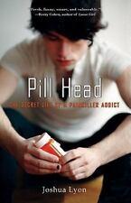 Pill Head: The Secret Life of a Painkiller Addict (Paperback or Softback)