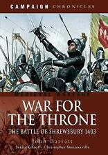 THE WAR FOR THE THRONE THE BATTLE OF SHREWSBURY 1403