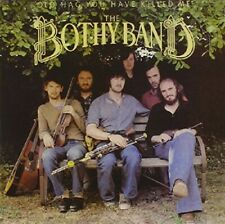 THE BOTHY BAND - OLD HAG YOU HAVE KILLED ME   CD NEW