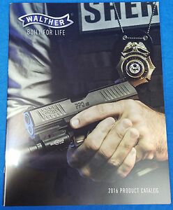 NEW 2016 WALTHER BUILT FOR LIFE PRODUCT CATALOG LAW ENFORCEMENT POLICE GUNS