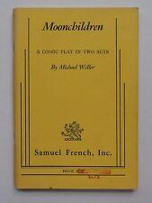 MOONCHILDREN, Broadway play by Michael Weller; Samuel French, 1971