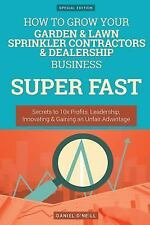 How to Grow Your Garden and Lawn Sprinkler Contractors and Dealership...
