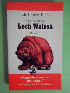 GATTER-KLENK. A COLLOQUIO CON LECH WALESA POLONIA DIRITTI UMANI RUSCONI I°ED.